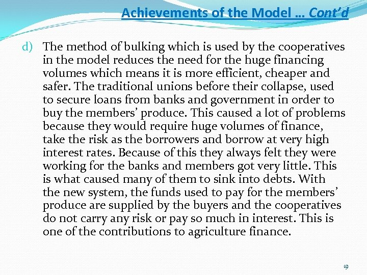 Achievements of the Model … Cont'd d) The method of bulking which is used