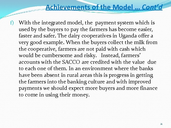 Achievements of the Model … Cont'd f) With the integrated model, the payment system