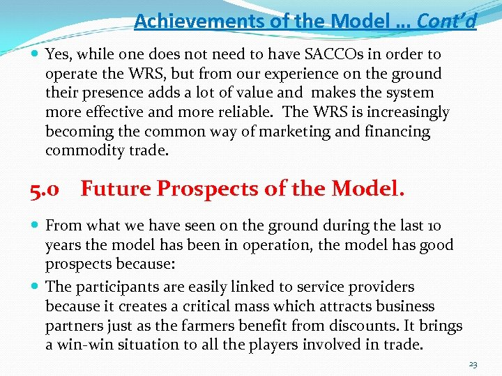 Achievements of the Model … Cont'd Yes, while one does not need to have