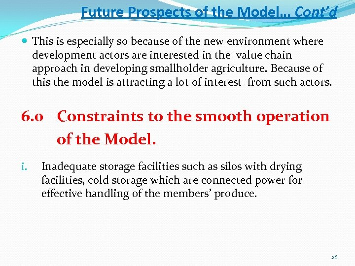 Future Prospects of the Model… Cont'd This is especially so because of the new