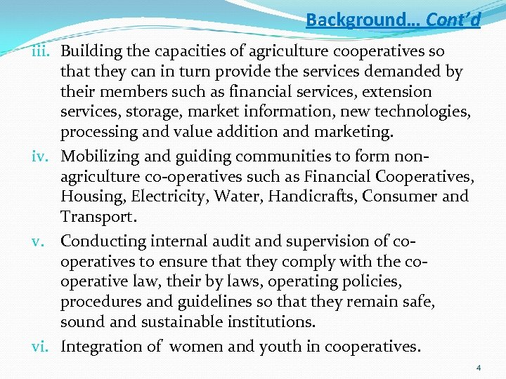 Background… Cont'd iii. Building the capacities of agriculture cooperatives so that they can in
