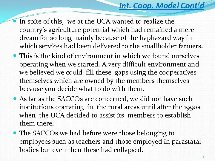 Int. Coop. Model Cont'd In spite of this, we at the UCA wanted to