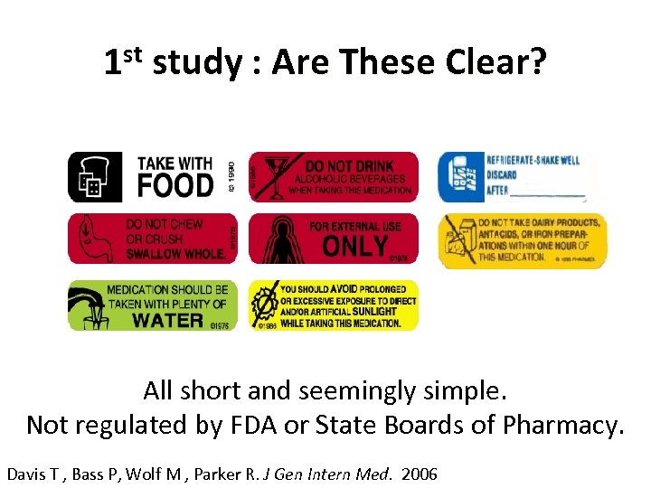 1 st study : Are These Clear? All short and seemingly simple. Not regulated