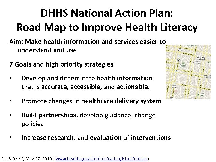 DHHS National Action Plan: Road Map to Improve Health Literacy Aim: Make health information