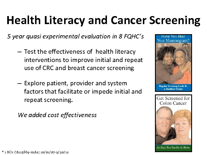 Health Literacy and Cancer Screening 5 year quasi experimental evaluation in 8 FQHC's –