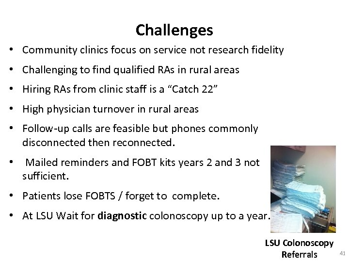 Challenges • Community clinics focus on service not research fidelity • Challenging to find