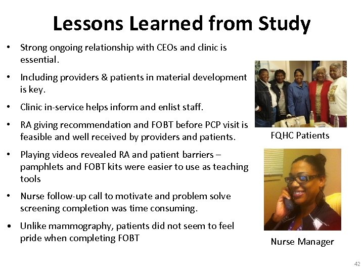 Lessons Learned from Study • Strong ongoing relationship with CEOs and clinic is essential.