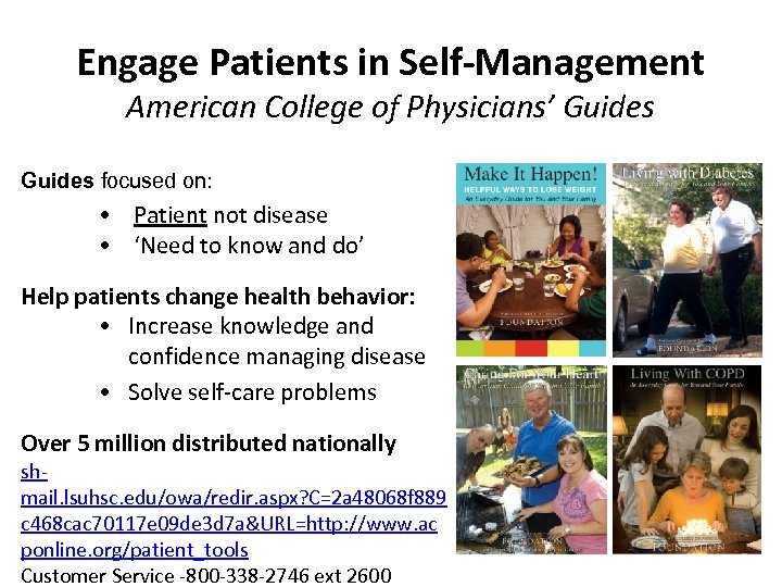 Engage Patients in Self-Management American College of Physicians' Guides focused on: • Patient not