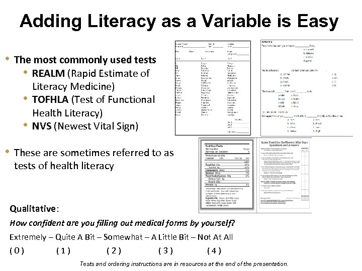 Adding Literacy as a Variable is Easy • The most commonly used tests •