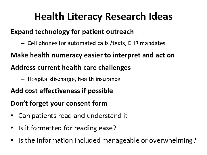 Health Literacy Research Ideas Expand technology for patient outreach – Cell phones for automated