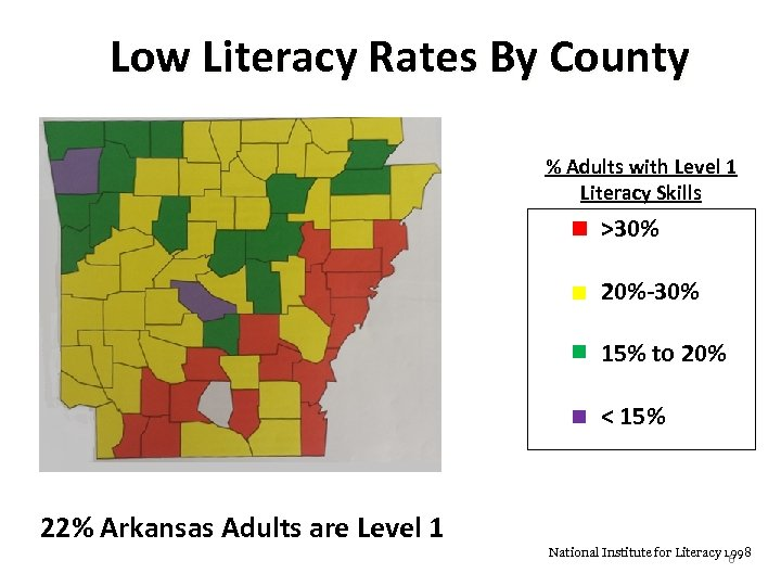 Low Literacy Rates By County % Adults with Level 1 Literacy Skills >30% 20%-30%