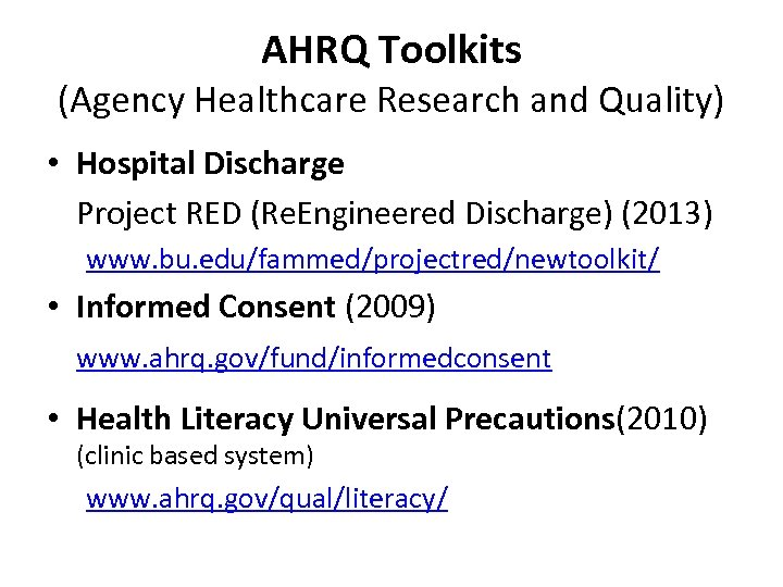 AHRQ Toolkits (Agency Healthcare Research and Quality) • Hospital Discharge Project RED (Re. Engineered