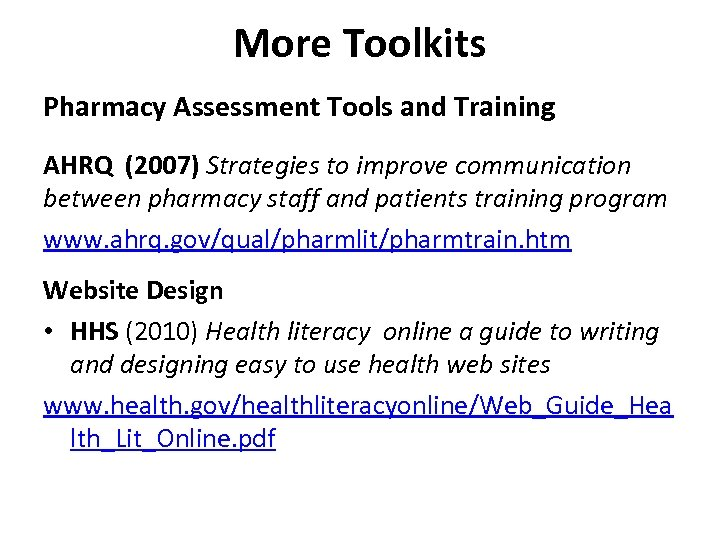 More Toolkits Pharmacy Assessment Tools and Training AHRQ (2007) Strategies to improve communication between