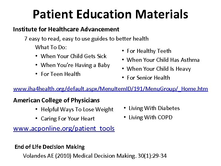 Patient Education Materials Institute for Healthcare Advancement 7 easy to read, easy to use