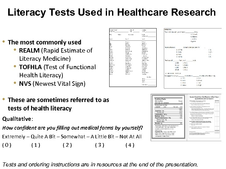 Literacy Tests Used in Healthcare Research • The most commonly used • REALM (Rapid