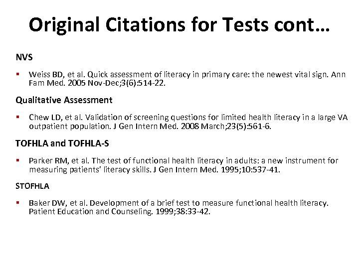 Original Citations for Tests cont… NVS § Weiss BD, et al. Quick assessment of