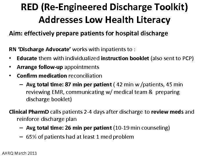 RED (Re-Engineered Discharge Toolkit) Addresses Low Health Literacy Aim: effectively prepare patients for hospital