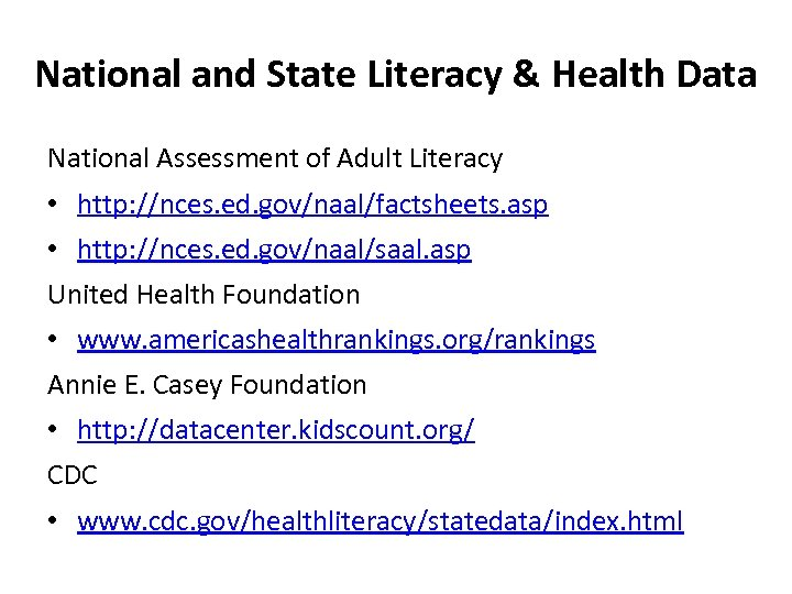 National and State Literacy & Health Data National Assessment of Adult Literacy • http: