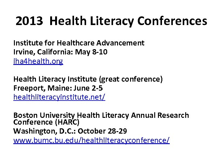 2013 Health Literacy Conferences Institute for Healthcare Advancement Irvine, California: May 8 -10 iha