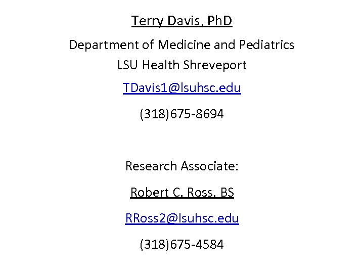 Terry Davis, Ph. D Department of Medicine and Pediatrics LSU Health Shreveport TDavis 1@lsuhsc.