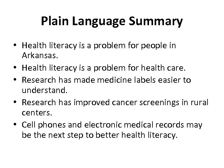 Plain Language Summary • Health literacy is a problem for people in Arkansas. •
