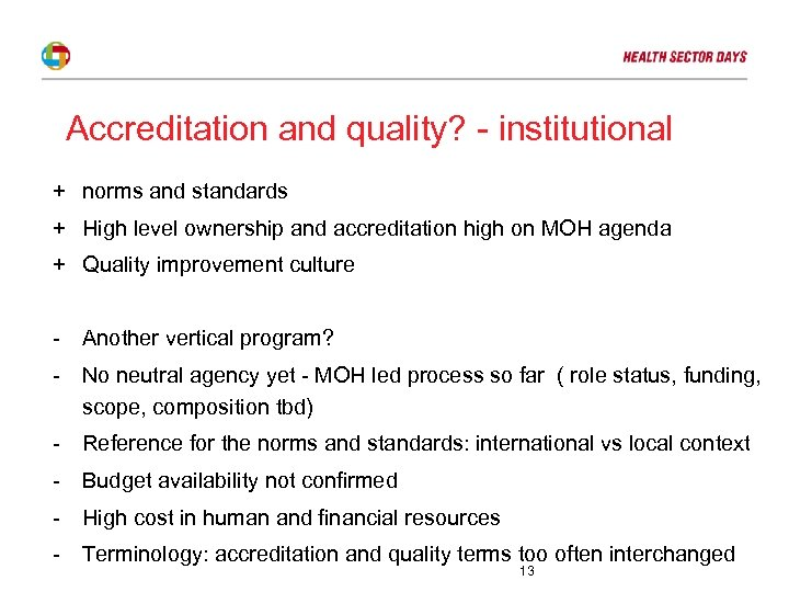 Accreditation and quality? - institutional + norms and standards + High level ownership and