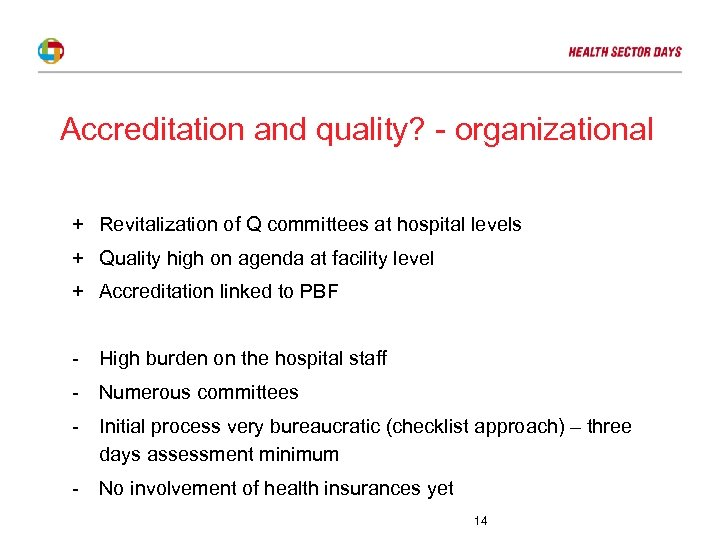 Accreditation and quality? - organizational + Revitalization of Q committees at hospital levels +