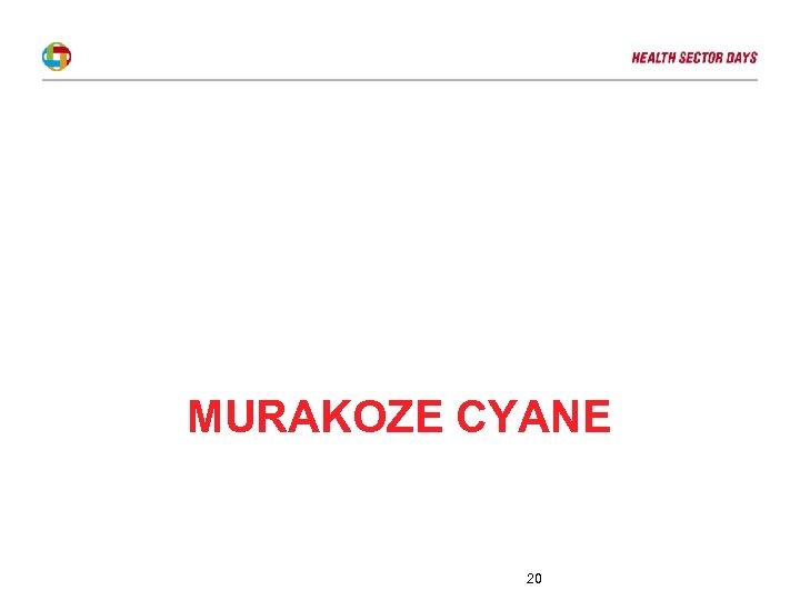 MURAKOZE CYANE 20