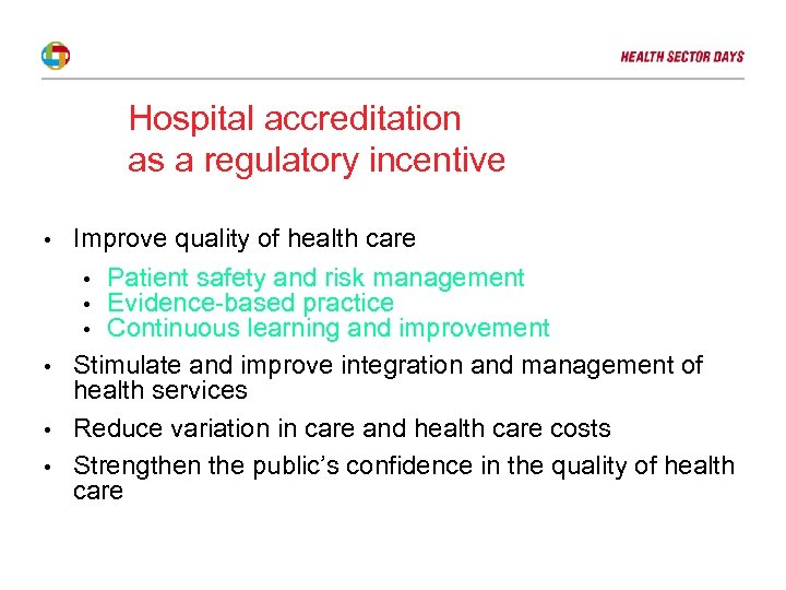 Hospital accreditation as a regulatory incentive • • Improve quality of health care •
