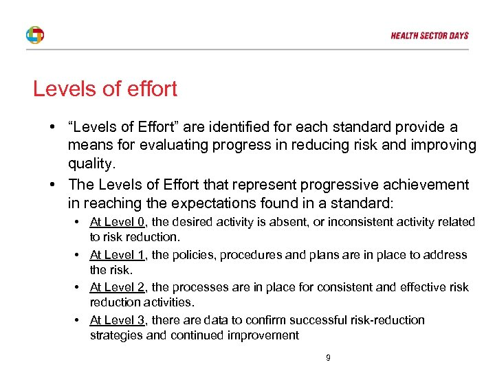 """Levels of effort • """"Levels of Effort"""" are identified for each standard provide a"""