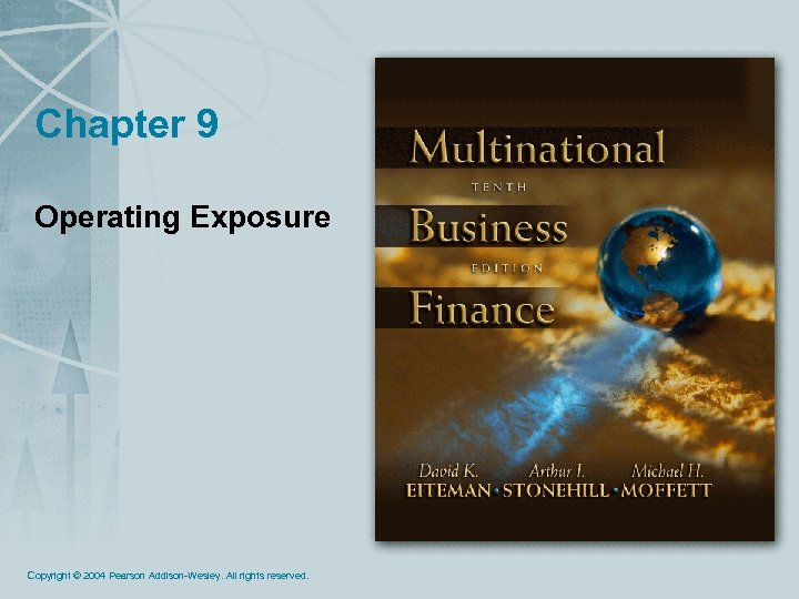 Chapter 9 Operating Exposure Copyright © 2004 Pearson Addison-Wesley. All rights reserved.