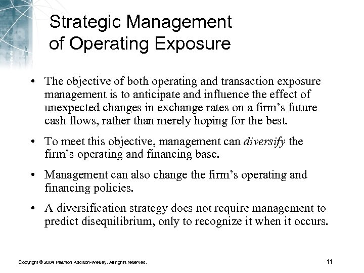 Strategic Management of Operating Exposure • The objective of both operating and transaction exposure