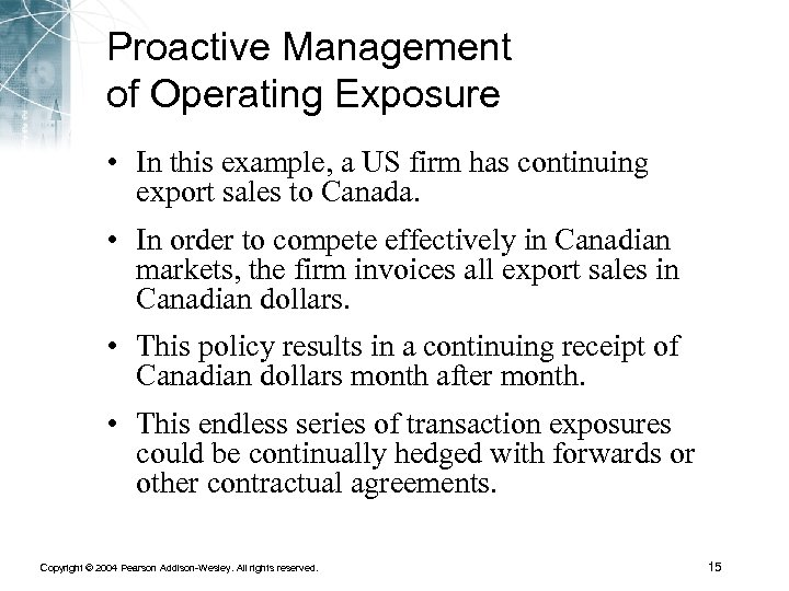 Proactive Management of Operating Exposure • In this example, a US firm has continuing