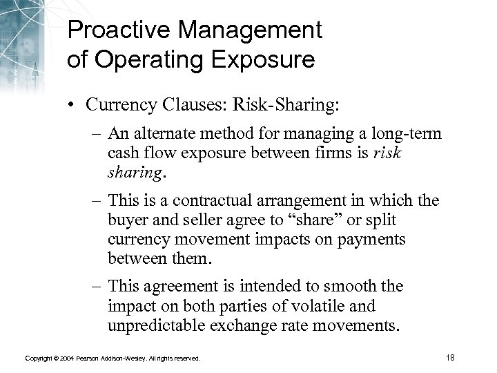 Proactive Management of Operating Exposure • Currency Clauses: Risk-Sharing: – An alternate method for