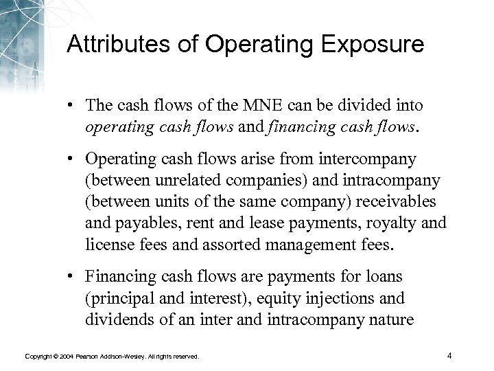 Attributes of Operating Exposure • The cash flows of the MNE can be divided