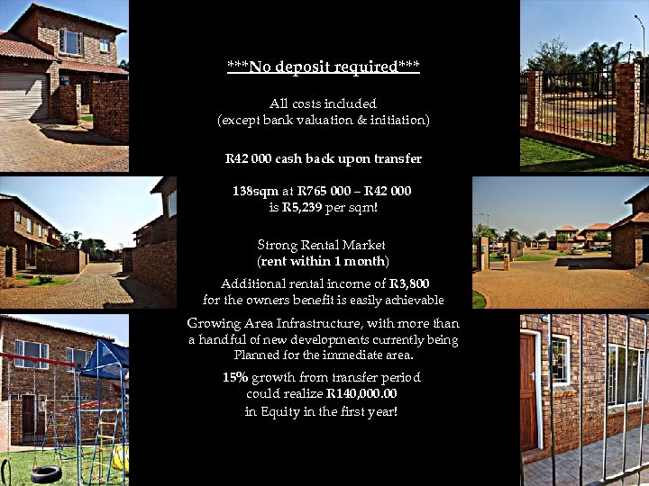 ***No deposit required*** All costs included (except bank valuation & initiation) R 42 000