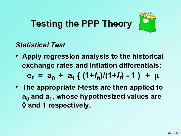Testing the PPP Theory Statistical Test • Apply regression analysis to the historical exchange