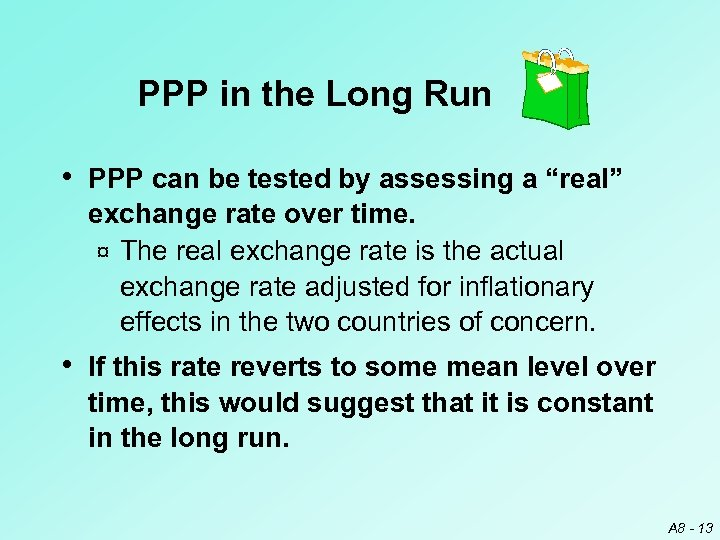 """PPP in the Long Run • PPP can be tested by assessing a """"real"""""""