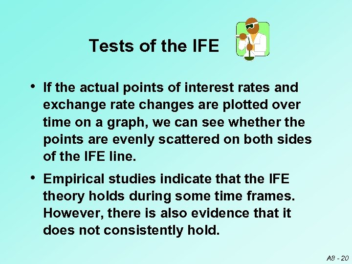 Tests of the IFE • If the actual points of interest rates and exchange