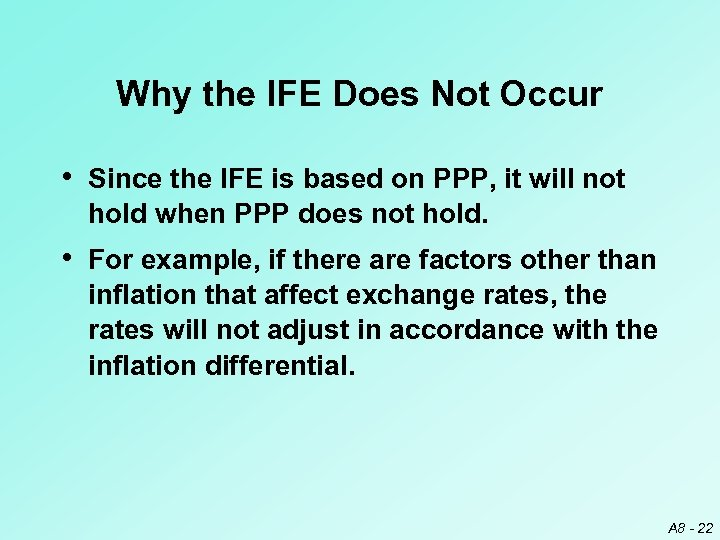 Why the IFE Does Not Occur • Since the IFE is based on PPP,