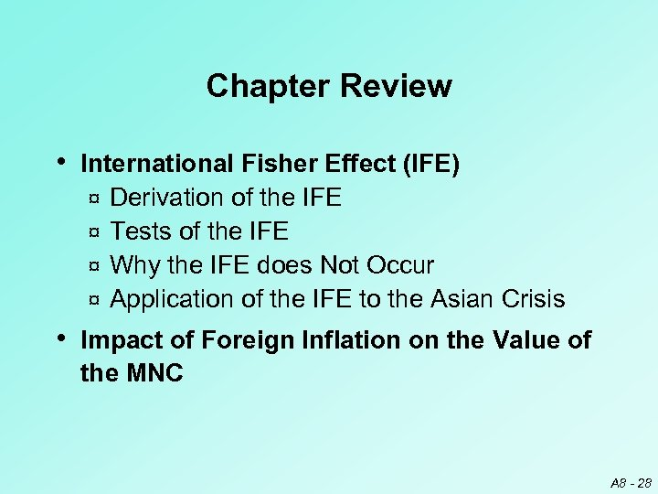 Chapter Review • International Fisher Effect (IFE) Derivation of the IFE ¤ Tests of