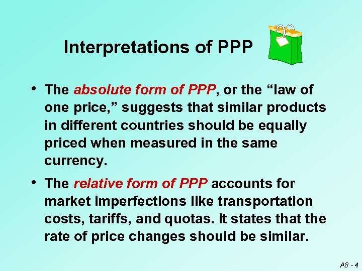 """Interpretations of PPP • The absolute form of PPP, or the """"law of one"""