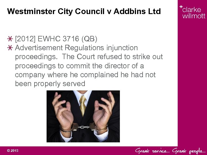 Westminster City Council v Addbins Ltd [2012] EWHC 3716 (QB) Advertisement Regulations injunction proceedings.