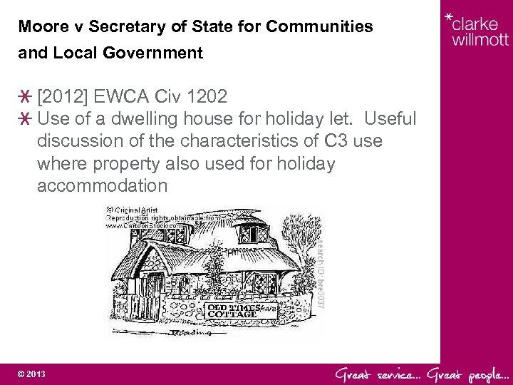 Moore v Secretary of State for Communities and Local Government [2012] EWCA Civ 1202