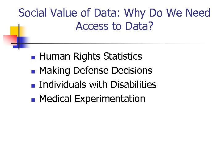 Social Value of Data: Why Do We Need Access to Data? n n Human