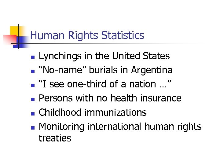 """Human Rights Statistics n n n Lynchings in the United States """"No-name"""" burials in"""