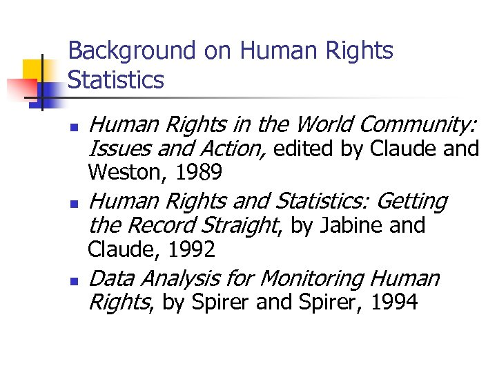 Background on Human Rights Statistics n Human Rights in the World Community: Issues and