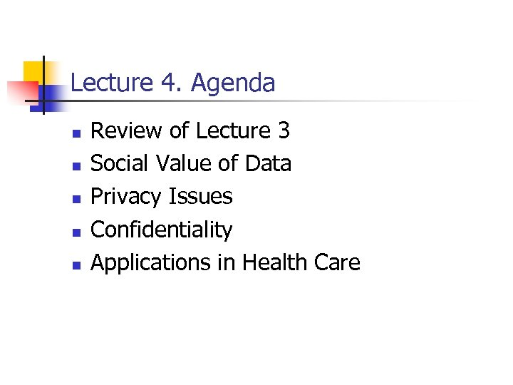 Lecture 4. Agenda n n n Review of Lecture 3 Social Value of Data