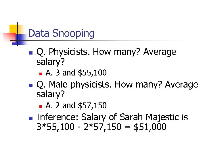 Data Snooping n Q. Physicists. How many? Average salary? n n Q. Male physicists.