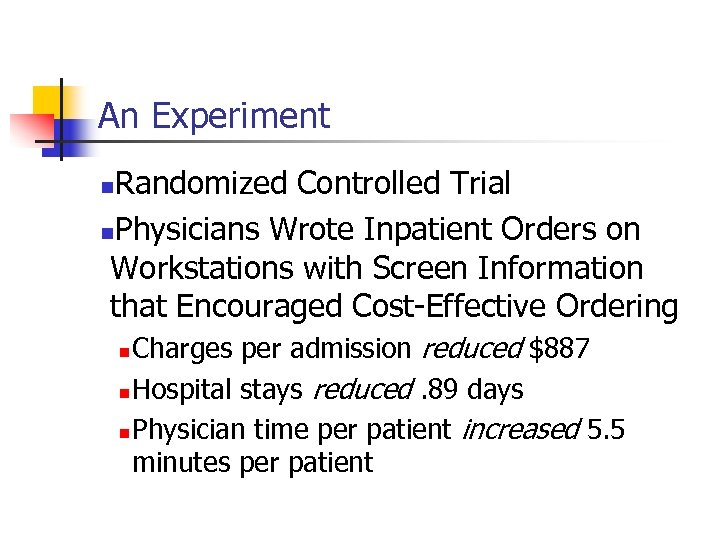 An Experiment Randomized Controlled Trial n. Physicians Wrote Inpatient Orders on Workstations with Screen